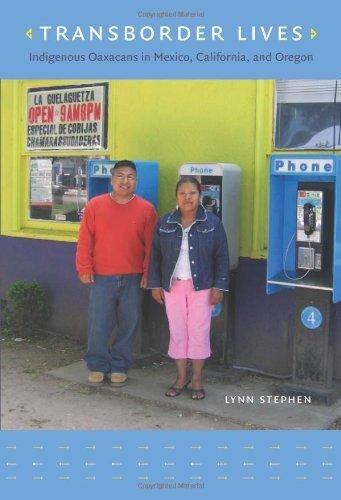 Transborder Lives by Stephen, Lynn. (Duke University Press Books,2007) [Paperback] 2ND EDITION