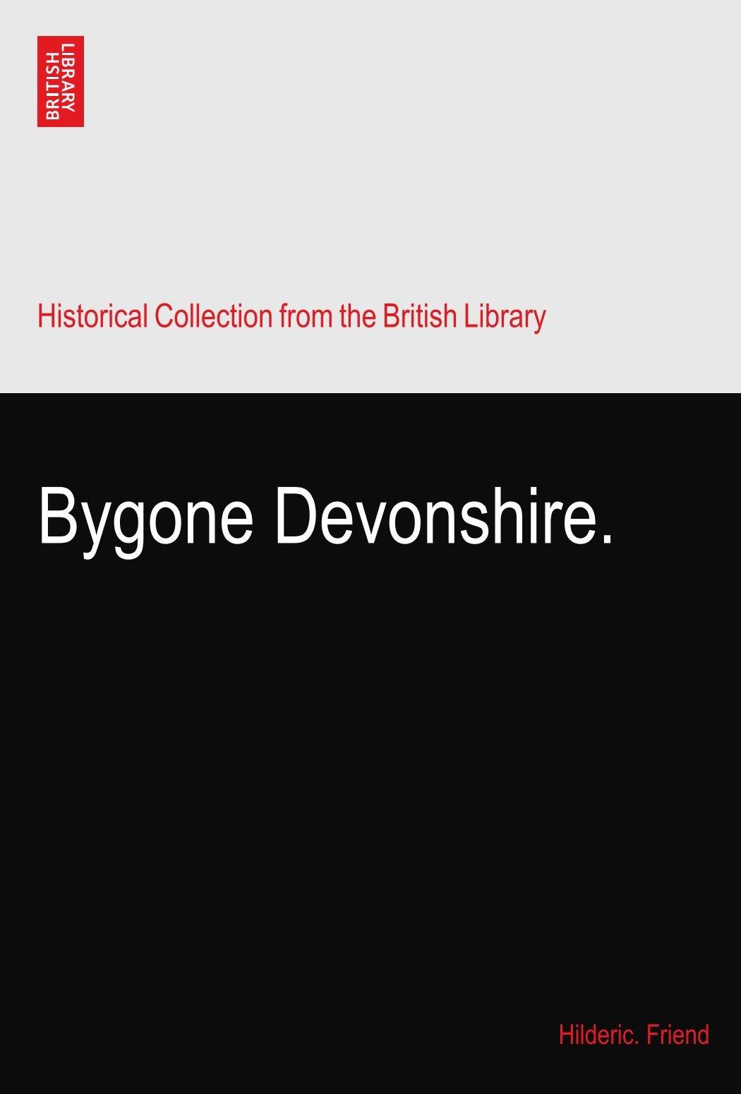 Download Bygone Devonshire. PDF