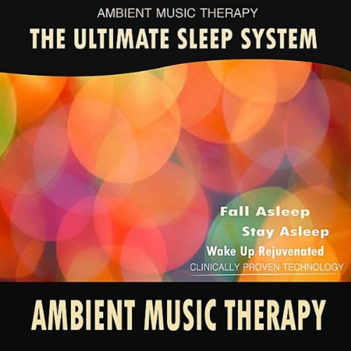 The Ultimate Sleep System: Ambient Music ()