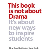 This book is not about drama... it's about new ways to inspire students