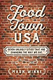 "Mark Winne, ""Food Town USA: Seven Unlikely Cities that are Changing the Way We Eat"" (Island Press, 2019)"