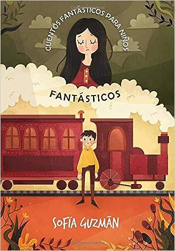 Cuentos fantasticos para niños fantasticos (Spanish Edition ...