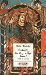 Histoire du Moyen Age. Tome 1 : VIIe-Xe siècle par Rouche