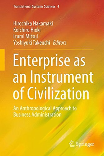 Enterprise as an Instrument of Civilization: An Anthropological Approach to Business Administration (Translational Systems Sciences)