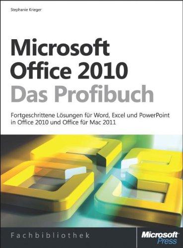 Microsoft Office 2010 - Das Profibuch: FortgeschritteneLösungenfürWord,ExcelundPowerPoint,diedieneuenMöglichkeitenderVersion2010nutzen