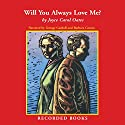 Will You Always Love Me? Audiobook by Joyce Carol Oates Narrated by Barbara Caruso, George Guidall