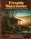 img - for Fireside Waterfowler: Fundamentals of Duck and Goose Ecology (A Ducks Unlimited Book) book / textbook / text book