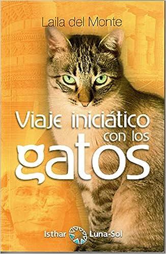 Viaje iniciático con los gatos: Amazon.es: Laila Del Monte, Jessica Zamora: Libros