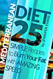 #7: Mediterranean Diet: 25 Simple Recipes to Burn Your Fat with Amazing Speed