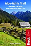 Alpe-Adria Trail: From the Alps to the Adriatic: A Guide to Hiking through Austria, Slovenia and Italy (Bradt Travel Guide Alpe-Adria Trail: From the Alps to the Ad)