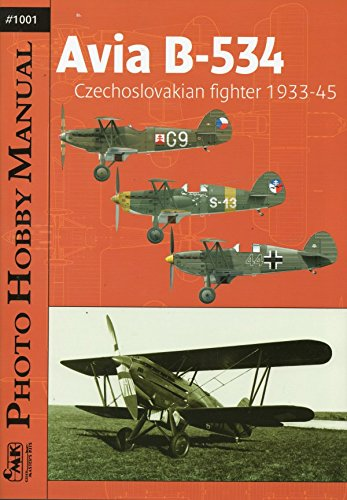 Kits Czech Master (Photo Hobby Manual 1001 - Avia B-534 Czechoslovakian Fighter 1933 - 45)