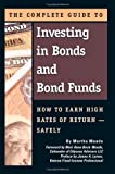 img - for The Complete Guide to Investing in Bonds and Bond Funds: How to Earn High Rates of Return Safely by Martha Maeda (2009-01-04) book / textbook / text book