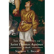 The Philosophy of Saint Thomas Aquinas: A Sketch