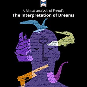 A Macat Analysis of Sigmund Freud's The Interpretation of Dreams | Livre audio