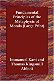 Fundamental Principles of the Metaphysic, Immanuel Kant, 1406834068