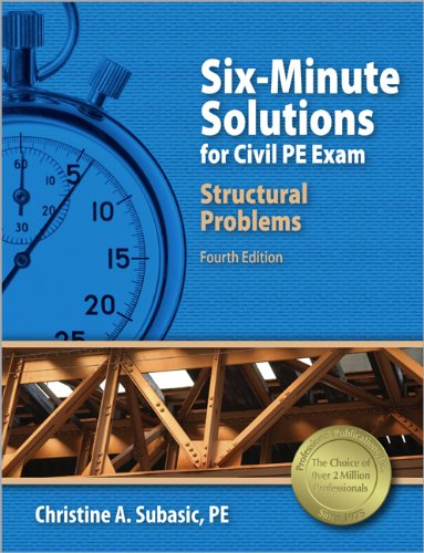 Six-Minute Solutions for Civil PE Exam Structural Problems, 4th Ed