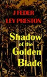 Front cover for the book Shadow of the Golden Blade by J Feder
