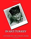 In Art: Turkey, Catherine Jaime, 1495269108
