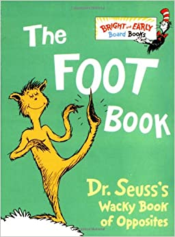 Amazon The Foot Book Dr Seusss Wacky Book Of Opposites 9780679882800 Dr Seuss Books