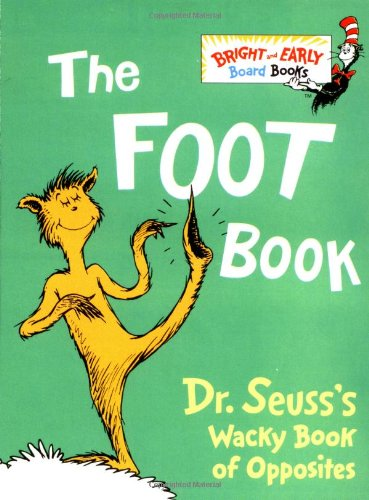 The Foot Book: Dr. Seuss's Wacky Book of Opposites