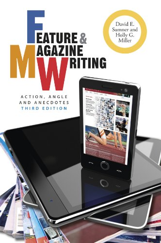 Feature and Magazine Writing: Action, Angle, and Anecdotes ()