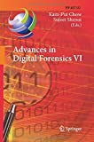 Advances in Digital Forensics VI : Sixth IFIP WG 11. 9 International Conference on Digital Forensics, Hong Kong, China, January 4-6, 2010, Revised Selected Papers, Chow, Kam-Pui and Shenoi, Sujeet, 3642423388
