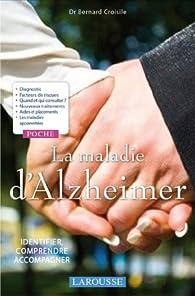 La maladie d'Alzheimer (Poche Larousse Pratique) par Bernard Croisile