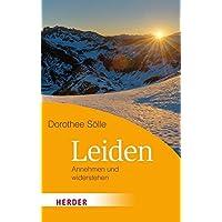Leiden: Annehmen und widerstehen (HERDER spektrum)