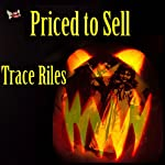 Priced to Sell | Trace Riles