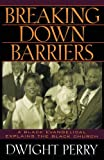 Breaking down Barriers, Dwight Perry, 1490533419
