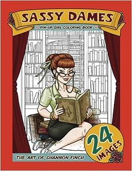 Amazon.com: Sassy Dames: Pin-Up Girl Coloring Book (9781536847437 ...