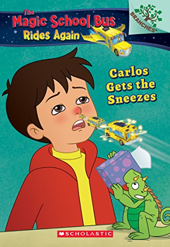 Carlos Gets the Sneezes: Exploring Allergies: A Branches Book  (The Magic School Bus Rides Again)]()