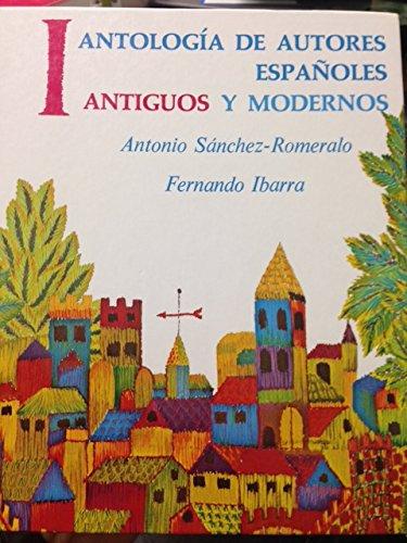 Antologia De Autores Espanoles: Antiguos Y Modernos,...