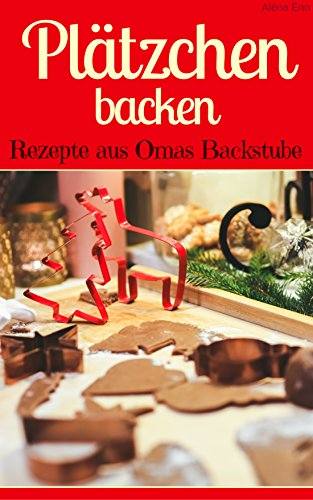 Weihnachtsplätzchen Klassische Rezepte.Plätzchen Backen Rezepte Aus Omas Backstube Klassische Weihnachtsplätzchen Plätzchen Ohne Schnickschnack Plätzchen Und Kekse Backen