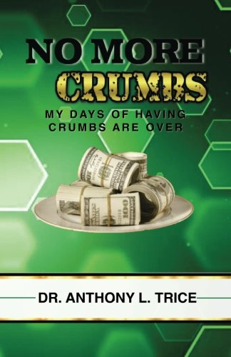 No More Crumbs: My Days of Having Crumbs Are Over PDF