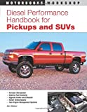 Diesel Performance Handbook for Pickups and SUVs, Ben Watson, 0760328978