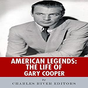 American Legends: The Life of Gary Cooper Audiobook