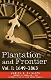 Plantation and Frontier, 1649-1863, Ulrich B. Phillips, 1605204714