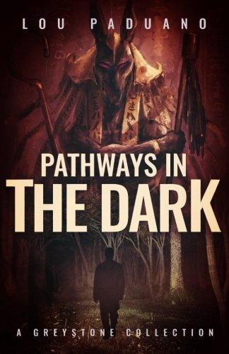 Pathways in the Dark: A Greystone Collection (Volume -