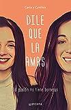 Dile que la amas (Spanish Edition)