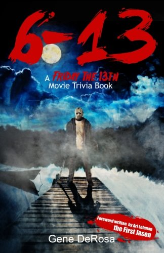 6-13 A Friday the 13th Movie Trivia Book ()
