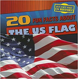 Book 20 Fun Facts about the Us Flag (Fun Fact File: US History! (Gareth Stevens))