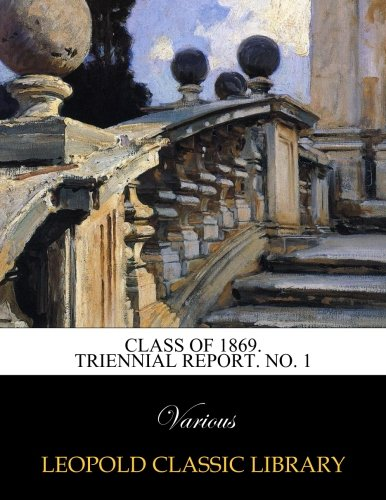 Class of 1869. Triennial report. No. 1 PDF ePub fb2 ebook
