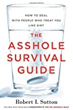 img - for The Asshole Survival Guide: How to Deal with People Who Treat You Like Dirt book / textbook / text book