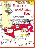 Acorns and Stew, Too, Ruth Orbach, 1610670175