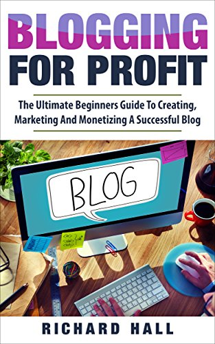 Buy cheap blogging for profit the ultimate beginners guide creating marketing and monetizing successful blog