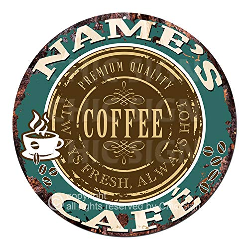 Any Name's Any Text Coffee Cafe Custom Personalized Chic Tin Sign Rustic Shabby Vintage Style Retro Kitchen Bar Pub Coffee Shop Man cave Decor Mother's Day Father's Day Housewarming Gift Ideas