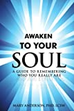 Awaken to Your Soul, Mary Anderson  Lcsw, 0595462162