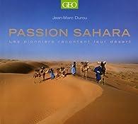Passion Sahara : Les pionniers racontent leur désert par Jean-Marc Durou