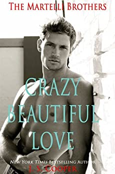 Crazy Beautiful Love (The Martelli Brothers) by [Cooper, J. S.]
